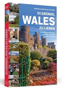 Abbildung von Haefs | 111 Gründe, Wales zu lieben | 1. Auflage | 2019 | beck-shop.de