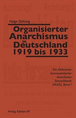 Abbildung von Döhring   Organisierter Anarchismus in Deutschland 1919 bis 1933   2018   Die Föderation kommunistischer...
