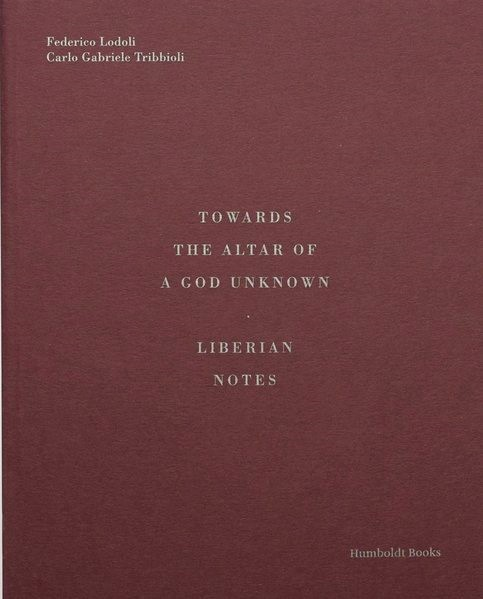 Towards the Altar of a God Unknown | Borsi / Lodoli / Humboldt Books, 2018 | Buch (Cover)