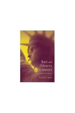 Abbildung von Bayor | Race and Ethnicity in America | 2003 | A Concise History