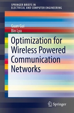 Abbildung von Gui / Lyu   Optimization for Wireless Powered Communication Networks   1st ed. 2019   2018