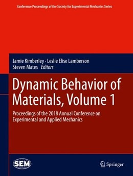 Abbildung von Kimberley / Lamberson / Mates | Dynamic Behavior of Materials, Volume 1 | 1st ed. 2019 | 2018 | Proceedings of the 2018 Annual...