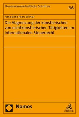 Die Abgrenzung der künstlerischen von nichtkünstlerischen Tätigkeiten im Internationalen Steuerrecht | Pilars de Pilar, 2018 | Buch (Cover)
