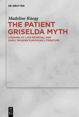 Abbildung von Rüegg | The Patient Griselda Myth | 1. Auflage | 2019 | beck-shop.de