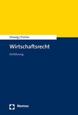Abbildung von Vieweg / Fischer   Wirtschaftsrecht   2019   Grundlagen