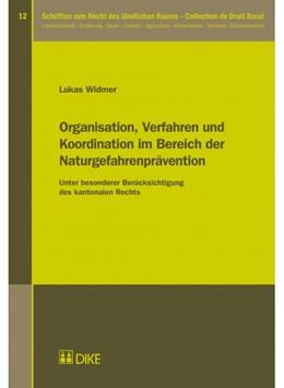 Abbildung von Widmer | Organisation, Verfahren und Koordination im Bereich der Naturgefahrenprävention | 2017 | Unter besonderer Berücksichtig... | Band 12