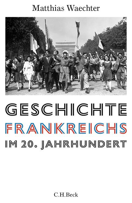 Cover: Matthias Waechter, Geschichte Frankreichs im 20. Jahrhundert