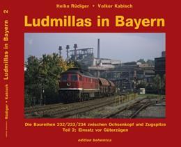 Abbildung von Rüdiger / Kabisch | Ludmillas in Bayern | 1. Auflage | 2019 | beck-shop.de