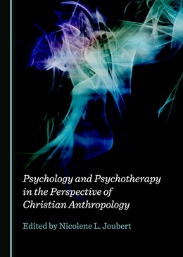 Abbildung von Psychology and Psychotherapy in the Perspective of Christian Anthropology | 1. Auflage | 2018 | beck-shop.de