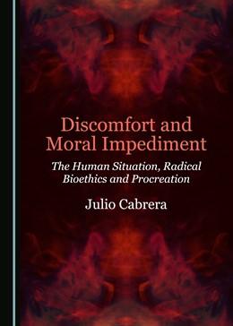 Abbildung von Discomfort and Moral Impediment | 2019 | The Human Situation, Radical B...