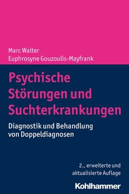 Abbildung von Walter / Gouzoulis-Mayfrank | Psychische Störungen und Suchterkrankungen | 2. Auflage | 2019 | beck-shop.de