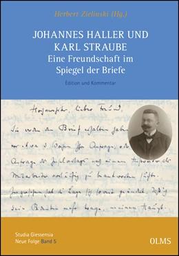 Abbildung von Zielinski | Johannes Haller und Karl Straube. Eine Freundschaft im Spiegel der Briefe | 1. Auflage | 2018 | 5 | beck-shop.de
