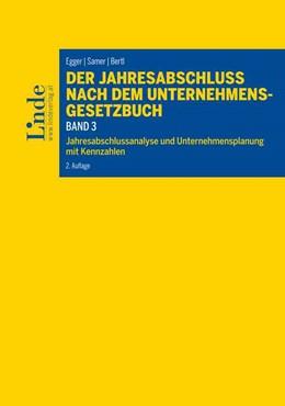 Abbildung von Egger / Bertl | Der Jahresabschluss nach dem Unternehmensgesetzbuch, Band 3 | 2. Auflage | 2018 | beck-shop.de