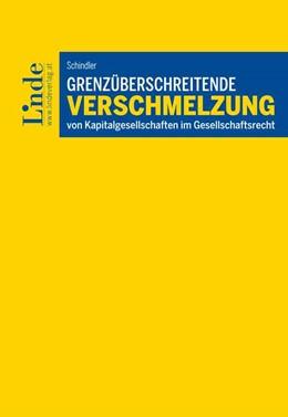 Abbildung von Schindler | Grenzüberschreitende Verschmelzung von Kapitalgesellschaften | 1. Auflage 2020 | 2020 | im Gesellschaftsrecht