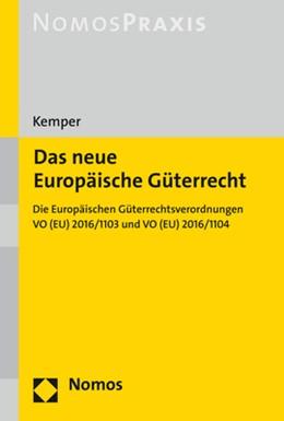 Abbildung von Kemper | Das neue Europäische Güterrecht | 2020 | Die Europäischen Güterrechtsve...
