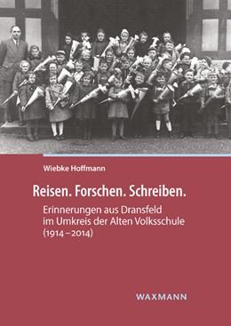 Abbildung von Hoffmann | Reisen. Forschen. Schreiben. | 2018 | Erinnerungen aus Dransfeld im ... | 10