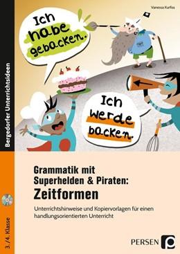Abbildung von Kurfiss   Grammatik mit Superhelden & Piraten: Zeitformen   1. Auflage   2018   beck-shop.de