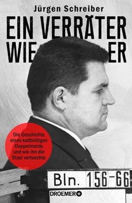 Abbildung von Schreiber   Ein Verräter wie er   2019   Die Geschichte eines kaltblüti...
