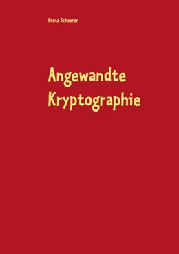 Abbildung von Scheerer | Angewandte Kryptographie | 2. Auflage | 2018 | Kryptographie und Software