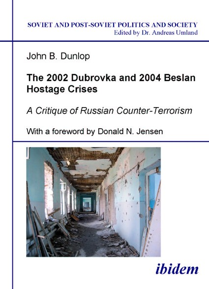 The 2002 Dubrovka and 2004 Beslan Hostage Crises   Dunlop, 2006   Buch (Cover)