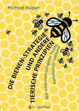 Abbildung von Hübler | Die Bienen-Strategie und andere tierische Prinzipien | 1. Auflage | 2019 | beck-shop.de