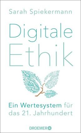 Abbildung von Spiekermann | Digitale Ethik | 3. Auflage | 2019 | beck-shop.de