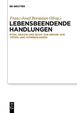Abbildung von Bormann | Lebensbeendende Handlungen | 2018 | Ethik, Medizin und Recht zur G...