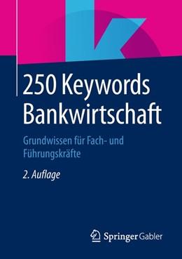 Abbildung von Fachmedien | 250 Keywords Bankwirtschaft | 2. Auflage | 2018 | beck-shop.de