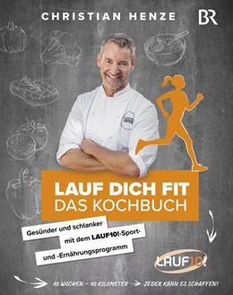 Abbildung von Henze | Lauf dich fit - Das Kochbuch | 2. Auflage 2019 | 2019 | Gesünder und schlanker mit dem...