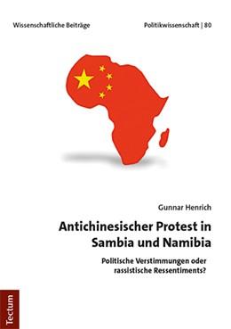 Abbildung von Henrich | Antichinesischer Protest in Sambia und Namibia | 1. Auflage | 2018 | beck-shop.de