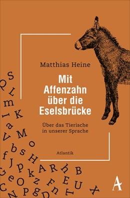 Abbildung von Heine | Mit Affenzahn über die Eselsbrücke | 1. Auflage | 2019 | beck-shop.de