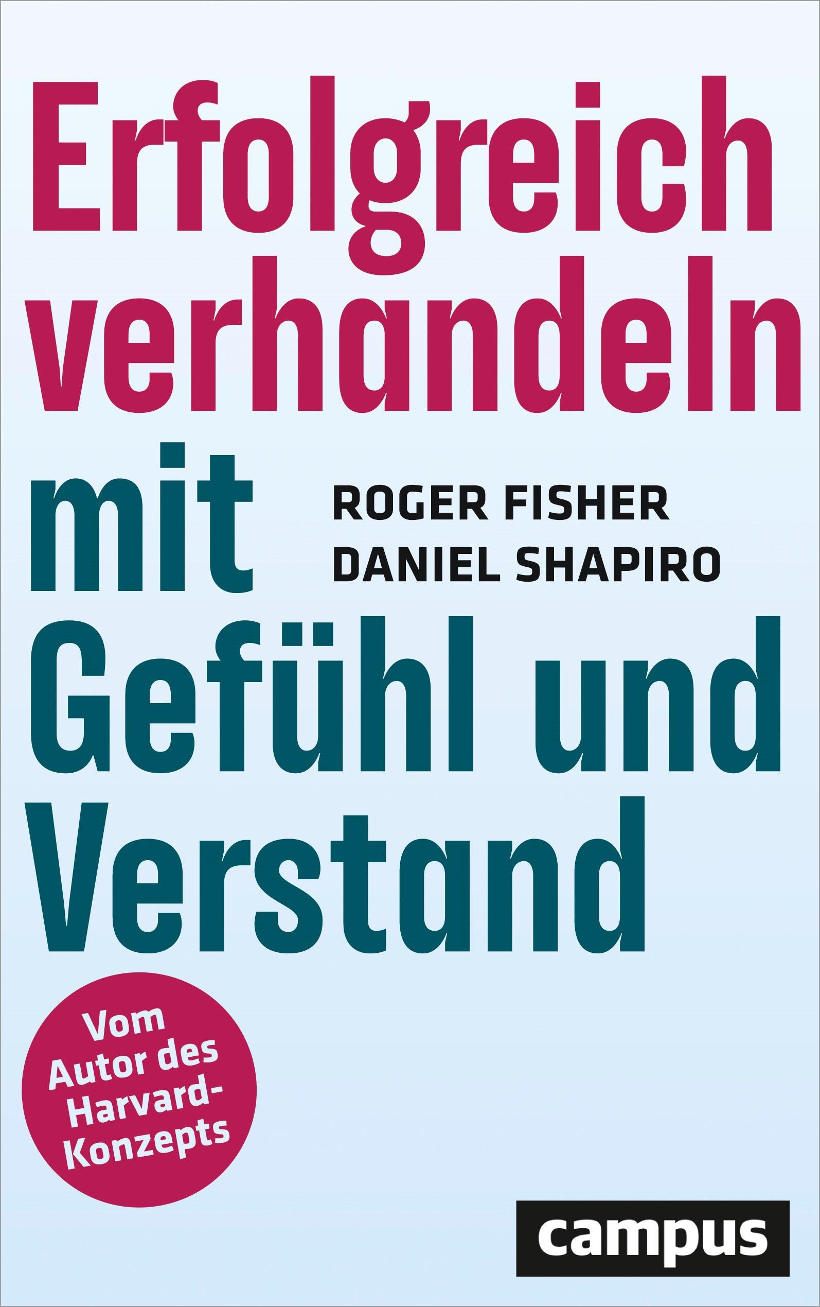 Abbildung von Fisher / Shapiro | Erfolgreich verhandeln mit Gefühl und Verstand | 2. erweiterte Auflage | 2019