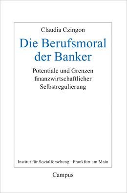 Abbildung von Czingon | Die Berufsmoral der Banker | 1. Auflage | 2019 | beck-shop.de