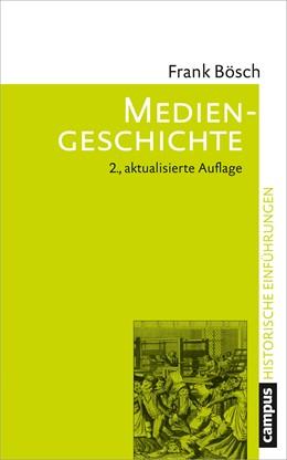 Abbildung von Bösch | Mediengeschichte | 2. Auflage | 2019 | Vom asiatischen Buchdruck zum ...