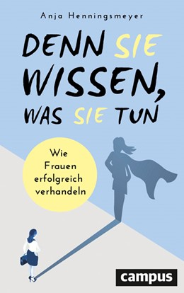 Abbildung von Henningsmeyer   Denn Sie wissen, was Sie tun   2019   Wie Frauen erfolgreich verhand...