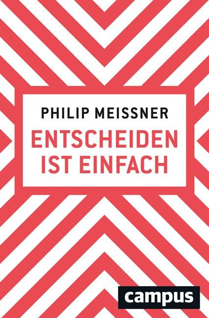 Entscheiden ist einfach | Meissner, 2019 | Buch (Cover)
