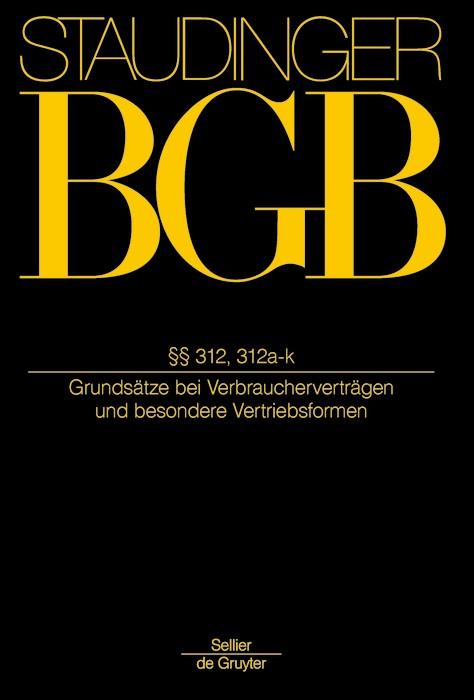 Abbildung von Staudinger | J. von Staudingers Kommentar zum Bürgerlichen Gesetzbuch: Staudinger BGB - Buch 2: Recht der Schuldverhältnisse: §§ 312, 312a-k | Neubearbeitung | 2019