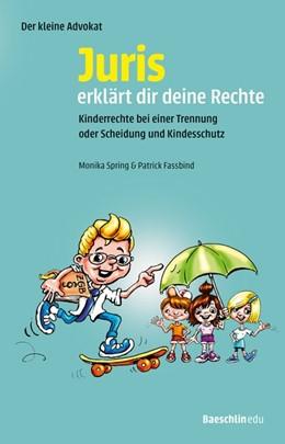 Abbildung von Spring / Fassbind | Juris erklärt dir deine Rechte | 1. Auflage | 2018 | beck-shop.de