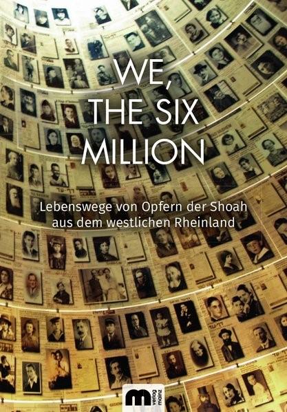 Abbildung von Gesellschaft für christlich-jüdische Zusammenarbeit Aachen e. V. | We, The Six Million | 2018