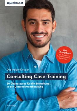 Abbildung von Reineke / Razisberger / Menden | Das Insider-Dossier: Consulting Case-Training | 6. Auflage | 2019 | 30 Übungscases für die Bewerbu...