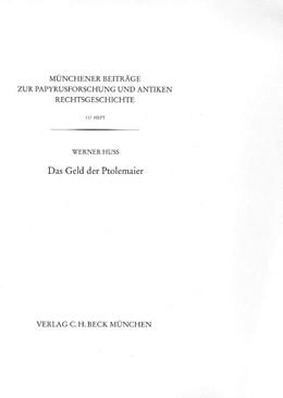 Abbildung von Huß, Werner | Münchener Beiträge zur Papyrusforschung Heft 117: Das Geld der Ptolemäer | 1. Auflage | 2019 | Heft 117 | beck-shop.de