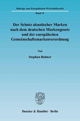 Abbildung von Bahner   Der Schutz akustischer Marken nach dem deutschen Markengesetz und der europäischen Gemeinschaftsmarkenverordnung.   2005   31