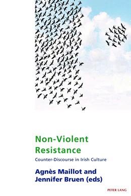 Abbildung von Maillot / Bruen | Non-Violent Resistance | 2018 | Counter-Discourse in Irish Cul...
