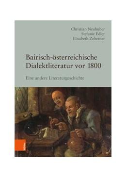 Abbildung von Edler / Zehetner | Bairisch-österreichische Dialektliteratur vor 1800 | 1. Auflage | 2019 | beck-shop.de