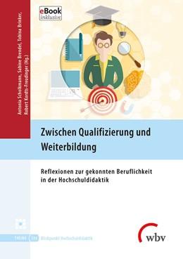 Abbildung von Scholkmann / Brendel / Brinker / Kordts-Freudinger   Zwischen Qualifizierung und Weiterbildung   2018   Reflexionen zur gekonnten Beru...