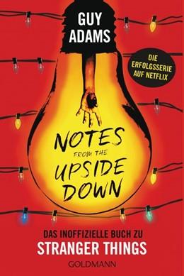 Abbildung von Adams | Notes from the upside down | 2019 | Das inoffizielle Buch zu Stran...