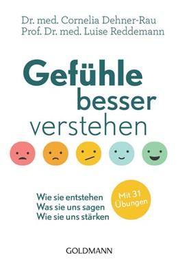 Abbildung von Dehner-Rau / Reddemann | Gefühle besser verstehen | 1. Auflage | 2019 | beck-shop.de