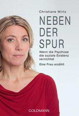 Abbildung von Wirtz | Neben der Spur | 2019 | Wenn die Psychose die soziale ...