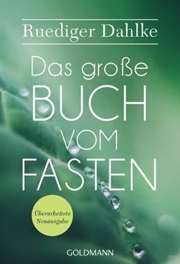 Abbildung von Dahlke   Das große Buch vom Fasten   1. Auflage   2019   beck-shop.de