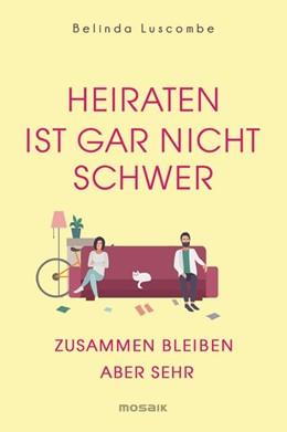 Abbildung von Luscombe | Heiraten ist gar nicht schwer | 1. Auflage | 2019 | beck-shop.de